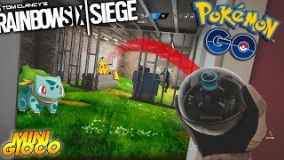 POKEMON GO MINI GIOCO | RAINBOW SIX SIEGE ITA