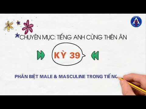 [TIẾNG ANH CÙNG THIÊN ÂN] - Kỳ 39: Phân Biệt Male & Masculine Trong Tiếng Anh