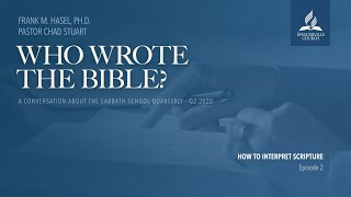 Who Wrote the Bible? - Week 2 - A Conversation on the Sabbath School Quarterly for Q2 2020