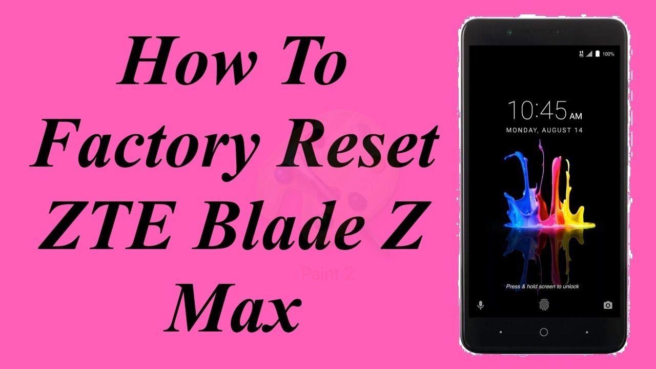 Factory Reset ZTE Blade Z Max Model Z982 | Hard Reset ZTE Blade Z Max |  NexTutorial