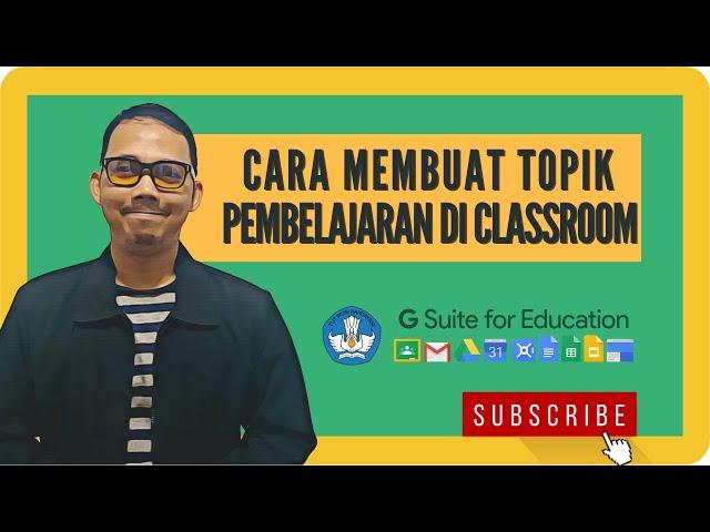 Sebelum Menambahkan Materi Belajar - Sebaiknya Buat Dulu Topik Pembelajaran [Google Classroom]