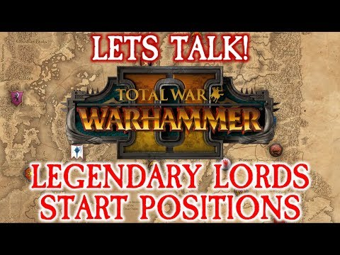 Legendary Lord Start Positions Lets Talk!