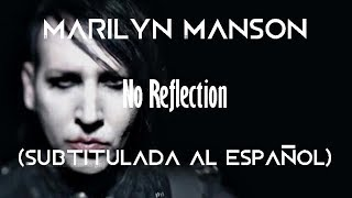 Marilyn Manson - No reflection (Subtitulada al español)