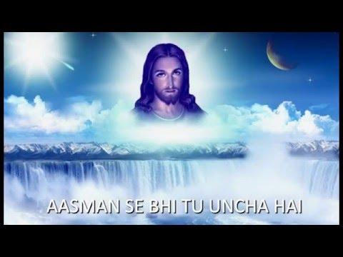 Aasman Se Bhi Tu Uncha Hai - HINDI CHRISTIAN WORSHIP SONG