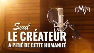 Louange chrétienne - Seul le Créateur a pitié de cette humanité (en Espagnol)