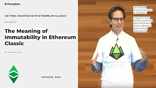 Getting Started With Ethereum Classic - 8/50 - The Meaning of Immutability in Ethereum Classic