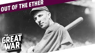 Baseball Season 1918 I OUT OF THE ETHER