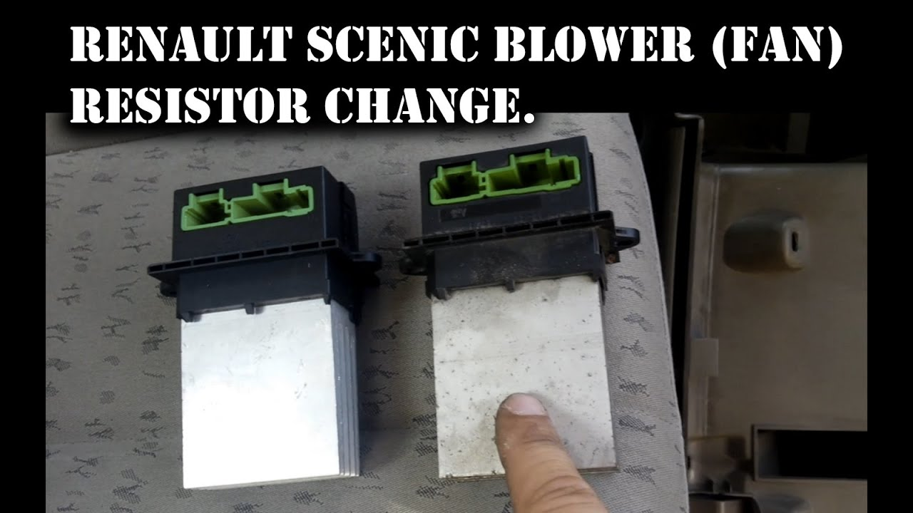 how to change scenic resistor pack blower resistor replacement [ 1280 x 720 Pixel ]