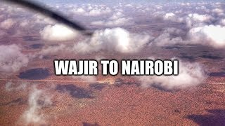 Wajir to Nairobi, Kenya