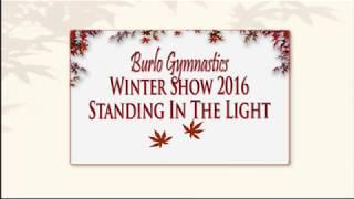 Burlo Gymnastics, Winter Show 2016, Standing in the light