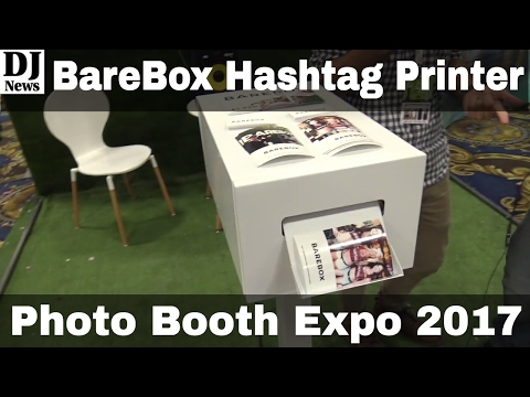 BareBox Instagram Hashtag Printer for Special Events | Photo Booth Expo 2017 | Disc Jockey News