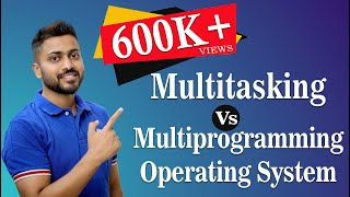 Multiprogramming and Multitasking Operating System | Operating System