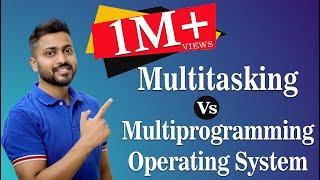 Multiprogramming vs Multitasking Operating System | Operating System