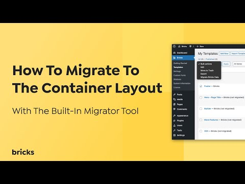 How To Migrate To The New Container Layout in Bricks 1.2