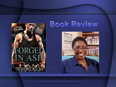 Forged in Ash - Red Hot SEALs #2 by Trish McCallan   Book Review