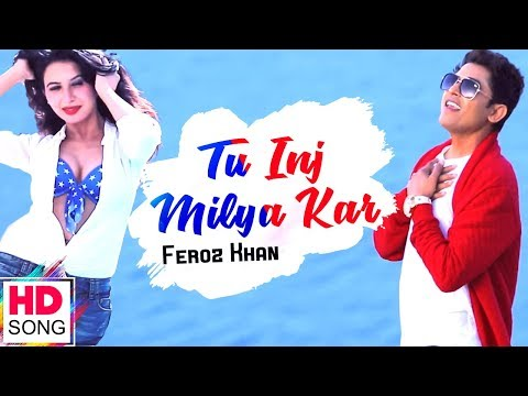 Tu Inj Milya Kar - Official Music Video | Feroz Khan | Latest Punjabi Songs 2018 | Vvanjhali Records