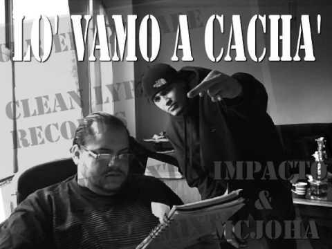 Impacto Y Mc Joha - Lo' Vamo A Cacha' - (remix Salsa)