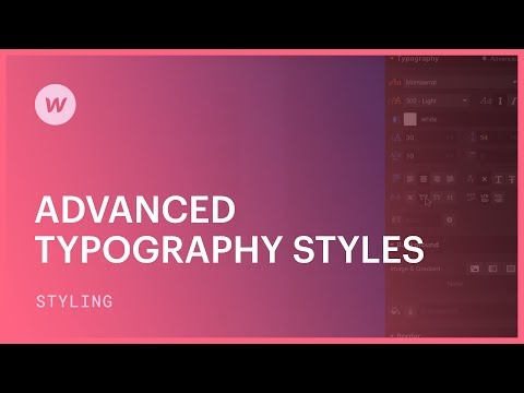 Advanced typography styling (spacing, alignment, and more) - Webflow CSS tutorial