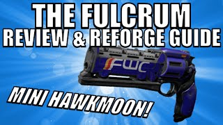 Destiny | The Fulcrum Review & Reforge Guide | The Mini Hawkmoon! (Future War Cult Hand Cannon)