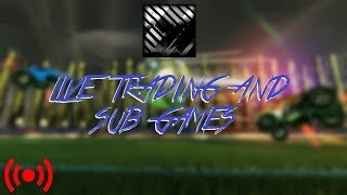 *LIVE* ROCKET LEAGUE TRADING, SUB GAMES AND COMPETITIVE PLAY! (Road to 300 subs!)
