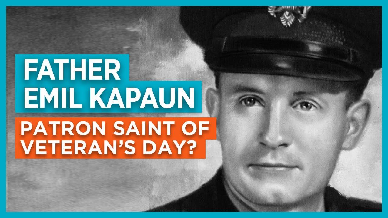 Father Emil Kapaun: Patron Saint of Veterans Day?