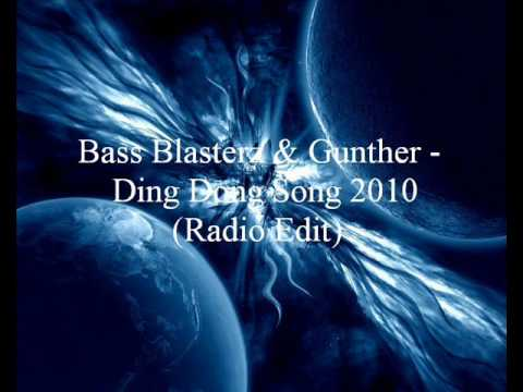 Bass Blasterz \u0026 Gunther - Ding Dong Song 2010 (Radio Edit)