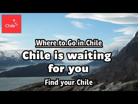 Find your Chile - Chile is waiting for you