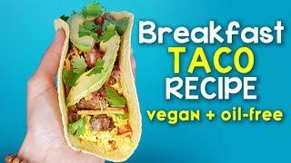 Breakfast TACOS - Easy Oil-Free #Vegan Recipe | Brinner Collab!