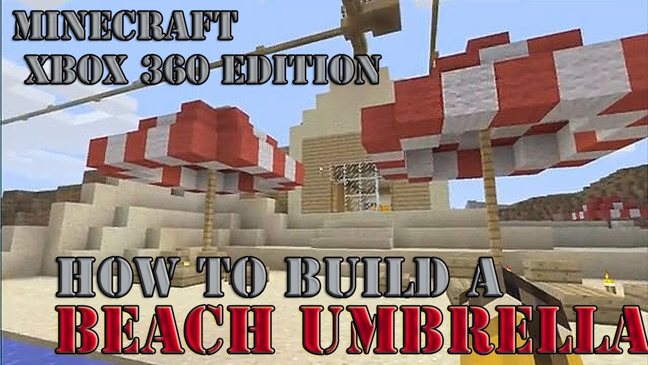 How To Build A Beach Umbrella Parasol Minecraft Xbox 360 Edition