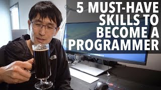 5 must have skills to become a programmer (that you didn't know)