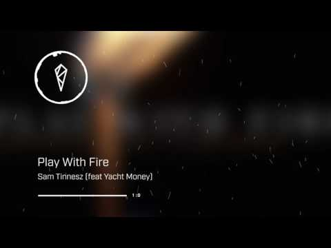 Sam Tinnesz - Play With Fire (feat Yacht Money)