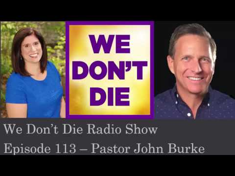 Episode 113 Pastor John Burke talks NDEs in Scripture and his book
