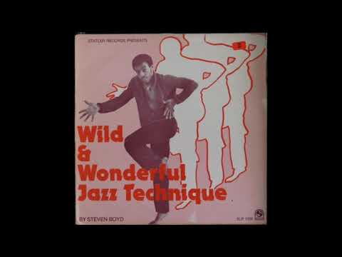 Steven Boyd - Wild & Wonderful Jazz Technique (Full Album) [Jazz-Funk]