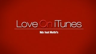NDX Ft. Methi'S - Love On iTunes.mp3