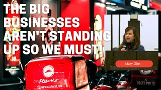 The Big Businesses aren't standing up so we must!    Mary Gibbs