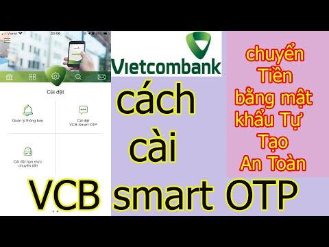 Cách cài đặt và hướng dẫn sử dụng Vietcombank Smart OTP để xác thực chuyển tiền trên điện thoại