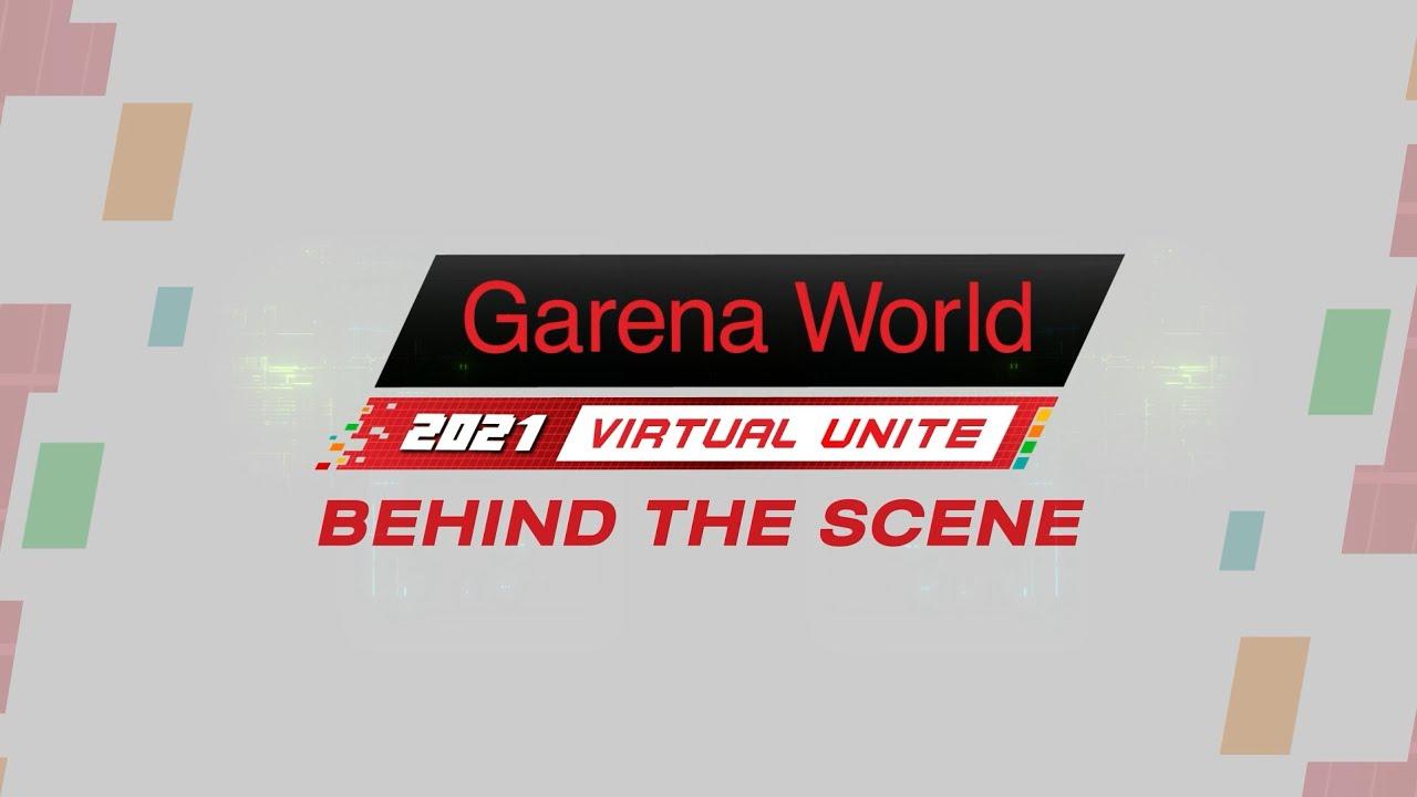 Garena World 2021: Virtual Unite - Behind the Scene