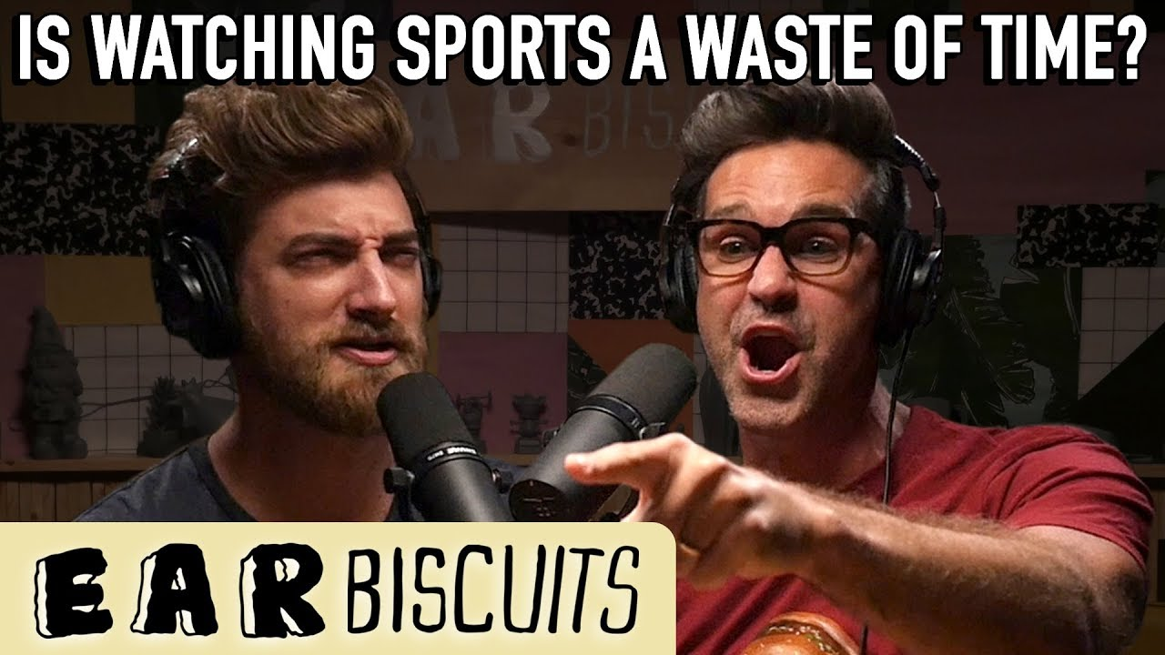 is-watching-sports-a-waste-of-time-ear-biscuits-ep-162