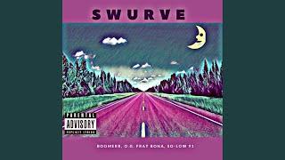 Swurve (feat. Boomerr & So-Low 91)