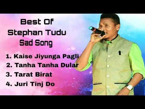 Best Of Stephan Tudu Superhit Santhali Sad Song Audio Jukebox