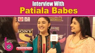 Exclusive Interview with Patiala Babes | Sony Entertainment Television New Show | Bollywood Kesari