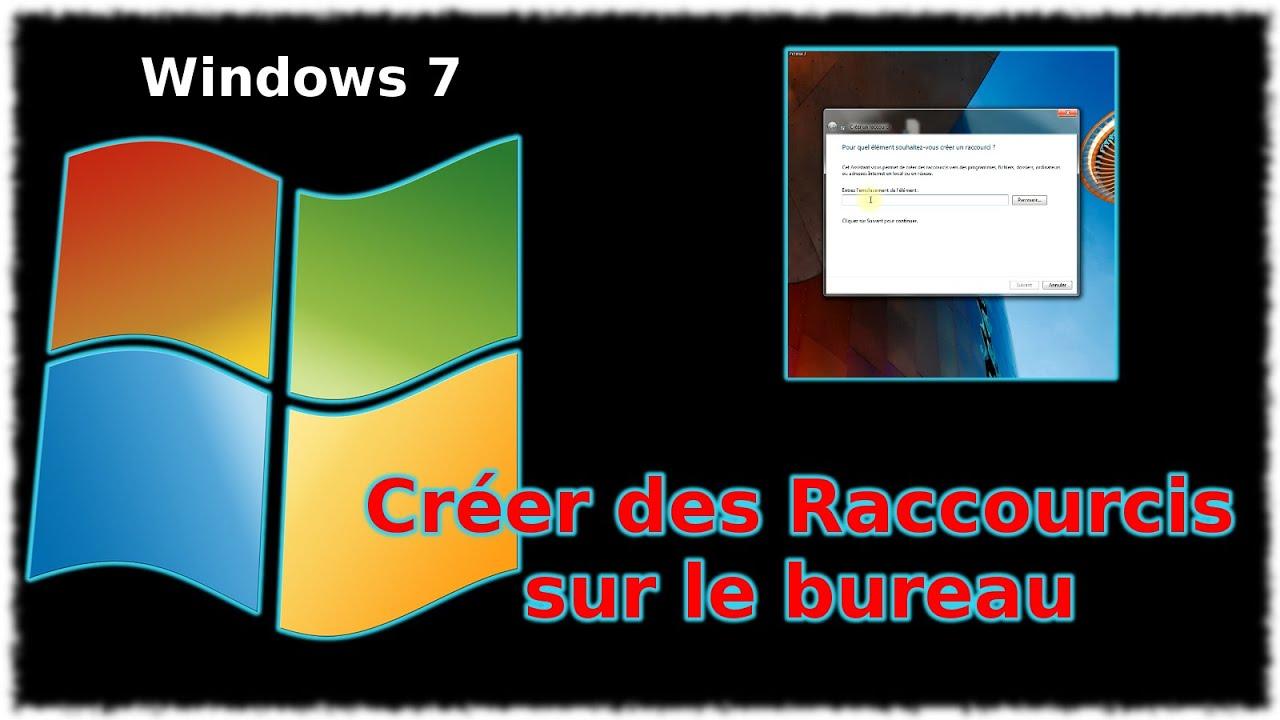 Tuto Windows 7 Creer Des Raccourcis Sur Le Bureau Youtube