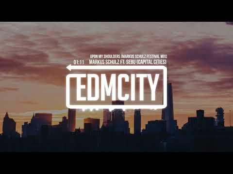Markus Schulz ft. Sebu Capital Cities - Upon My Shoulders Markus Schulz Festival Mix