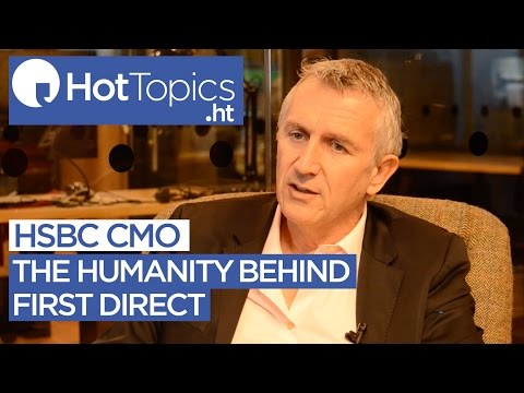 HSBC CMO on the humanity behind First Direct