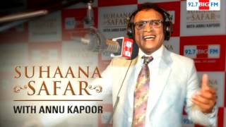 Suhaana Safar with Annu Kapoor Show 292 : 04th August Kishore Kumar Part 05