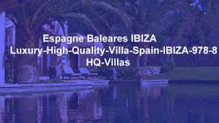 IBIZA Espagne -  VILLA LUXE IBIZA - Vacances Ibiza 2011