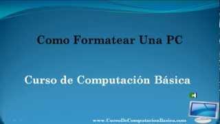 Como Formatear Una PC