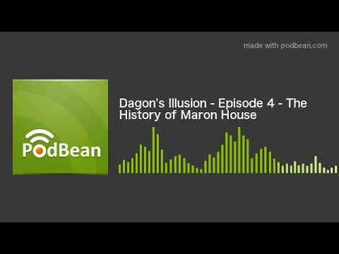 Download Dagon's Illusion - Episode 4 - The History of Maron House