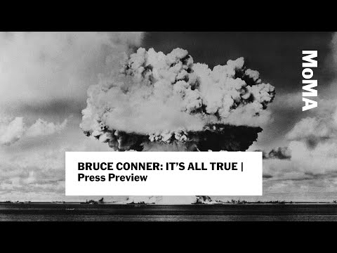 BRUCE CONNER: IT'S ALL TRUE | Press Remarks  | MoMA LIVE