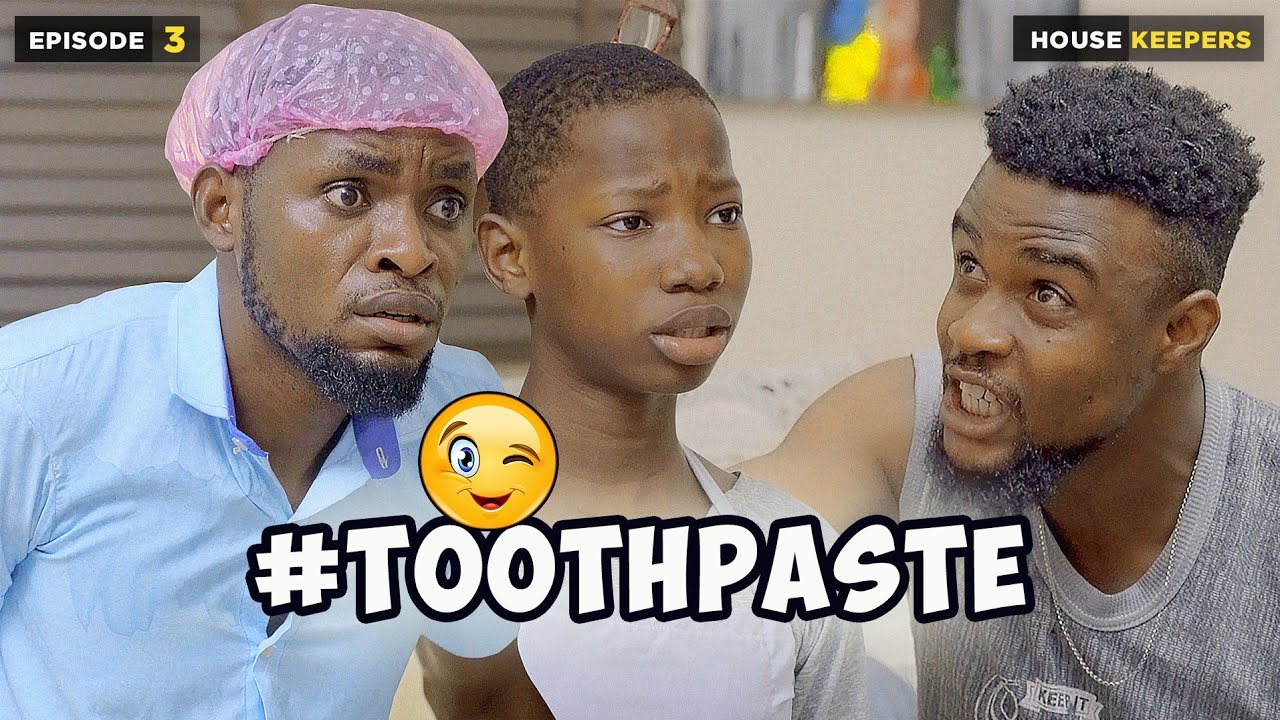 Download TOOTHPASTE - EPISODE 3 | HOUSE KEEPERS SERIES (Mark Angel Comedy)
